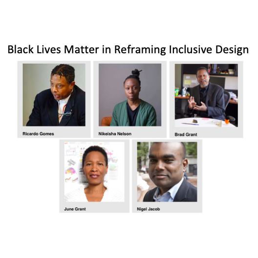 Headshots of Ricardo Gomes, Nikeisha Nelson, June Grant, Nigel Jacob and Brad Grant with the title Black Lives Matter in Reframing Inclusive Design in text above the panelists' photos