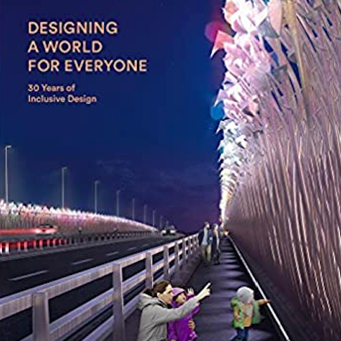 Designing a World for Everyone Book Cover: A rendering of a woman on a walking path along a major road with young kids pointing up at a wall with lights and some colorful designs