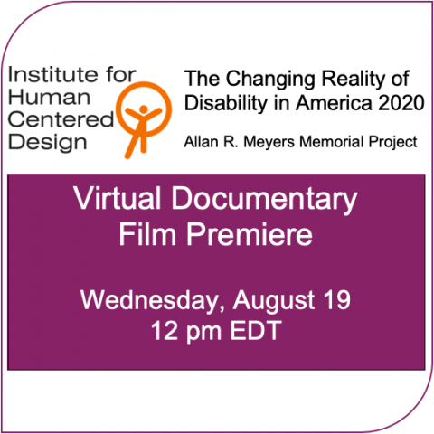 screenshot with IHCD logo, project title changing reality of disability in America and event title virtual documentary premiere on august 19 at noon eastern time